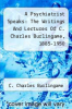 cover of A Psychiatrist Speaks: The Writings And Lectures Of C. Charles Burlingame, 1885-1950