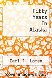 Cover of Fifty Years In Alaska  (ISBN 978-1258177737)