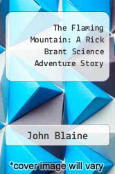 Cover of The Flaming Mountain: A Rick Brant Science Adventure Story  (ISBN 978-1258200268)