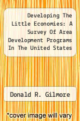 Cover of Developing The Little Economies: A Survey Of Area Development Programs In The United States  (ISBN 978-1258212872)