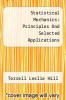 cover of Statistical Mechanics: Principles And Selected Applications