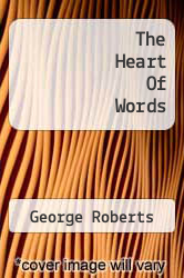 Cover of The Heart Of Words  (ISBN 978-1258405861)