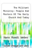 cover of The Militant Ministry: People And Pastors Of The Early Church And Today