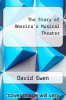 cover of The Story of America`s Musical Theater