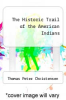 cover of The Historic Trail of the American Indians
