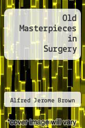 Cover of Old Masterpieces in Surgery  (ISBN 978-1258557652)