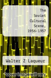 The Soviet Cultural Scene, 1956-1957 by Walter Z Laqueur - ISBN 9781258560126