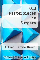 Cover of Old Masterpieces in Surgery  (ISBN 978-1258567316)