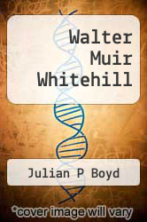 Cover of Walter Muir Whitehill  (ISBN 978-1258571801)