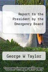 Cover of Report to the President by the Emergency Board  (ISBN 978-1258573362)