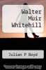 cover of Walter Muir Whitehill