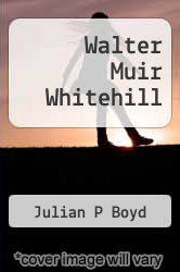Cover of Walter Muir Whitehill  (ISBN 978-1258578367)
