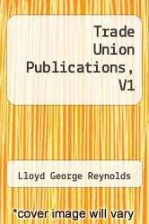 Cover of Trade Union Publications, V1  (ISBN 978-1258584672)
