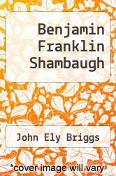 Cover of Benjamin Franklin Shambaugh  (ISBN 978-1258603137)