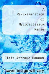 Cover of A Re-Examination of Mycobacterium Ranae  (ISBN 978-1258609849)