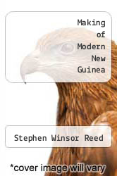 Cover of Making of Modern New Guinea  (ISBN 978-1258629205)