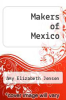 cover of Makers of Mexico
