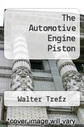 Cover of The Automotive Engine Piston  (ISBN 978-1258654573)
