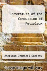 Cover of Literature of the Combustion of Petroleum  (ISBN 978-1258709495)