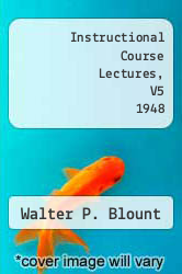 Instructional Course Lectures, V5 1948 by Walter P. Blount - ISBN 9781258709785