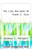 cover of The Life And Work Of Frank C. Kirk