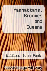 Cover of Manhattans, Bronxes and Queens  (ISBN 978-1258779009)