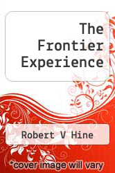 The Frontier Experience by Robert V Hine - ISBN 9781258807276