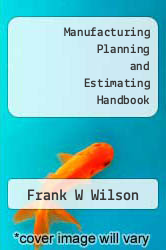 Cover of Manufacturing Planning and Estimating Handbook  (ISBN 978-1258822385)