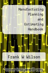 Cover of Manufacturing Planning and Estimating Handbook  (ISBN 978-1258824600)