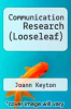 cover of Looseleaf for Communication Research: Asking Questions, Finding Answers (4th edition)