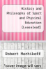 cover of Looseleaf for A History and Philosophy of Sport and Physical Education: From Ancient Civilizations to the Modern World (6th edition)