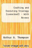 cover of Loose Leaf Crafting and Executing Strategy with Connect Access Card (20th edition)