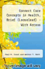 Connect Core Concepts in Health, Brief (Looseleaf) - With Access by Paul M. Insel and Walton T. Roth - ISBN 9781259721632
