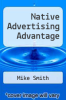 cover of The Native Advertising Advantage (1st edition)