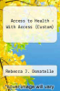 cover of Access to Health - With Access (Custom) (13th edition)