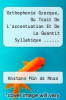 cover of Orthophonie Grecque, Ou Trait De L`accentuation Et De La Quantit Syllabique ......