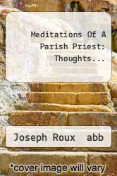 Meditations Of A Parish Priest: Thoughts... by Joseph Roux  abb - ISBN 9781274974617