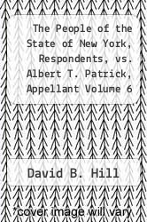 Cover of The People of the State of New York, Respondents, vs. Albert T. Patrick, Appellant Volume 6 of 6  (ISBN 978-1275065208)