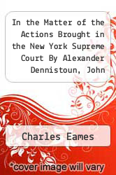 Cover of In the Matter of the Actions Brought in the New York Supreme Court By Alexander Dennistoun, John Dennistoun, Alexander Dennistoun, Jr., Robert Dennistoun, James Campbell, David P. Sellar, and John Walter Cross, Against Simeon Draper.  (ISBN 978-1275111424)