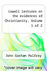 Cover of Lowell lectures on the evidences of Christianity. Volume 1 of 2  (ISBN 978-1275628656)