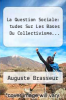 cover of La Question Sociale: tudes Sur Les Bases Du Collectivisme...
