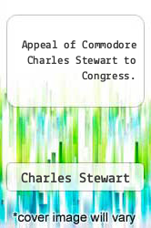 Cover of Appeal of Commodore Charles Stewart to Congress.  (ISBN 978-1275806122)