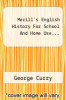 cover of Merill`s English History For School And Home Use...