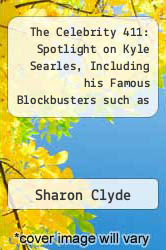 The Celebrity 411: Spotlight on Kyle Searles, Including his Famous Blockbusters such as 7th Heaven, George Lopez, Dawson