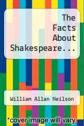 The Facts About Shakespeare... by William Allan Neilson - ISBN 9781276414128
