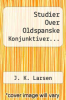 cover of Studier Over Oldspanske Konjunktiver...