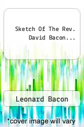 Cover of Sketch Of The Rev. David Bacon...  (ISBN 978-1276972048)