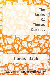 Cover of The Works Of Thomas Dick...  (ISBN 978-1278159263)