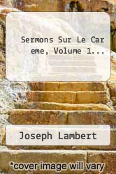 Cover of Sermons Sur Le Car eme, Volume 1...  (ISBN 978-1278211169)
