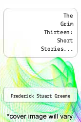 Cover of The Grim Thirteen: Short Stories...  (ISBN 978-1278721804)